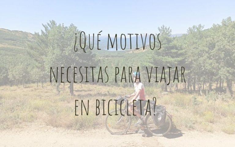 ¿Qué motivos necesitas para viajar en bicicleta?